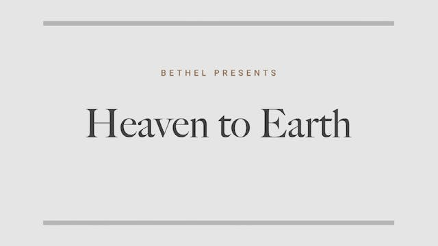 Bethel Presents Heaven to Earth