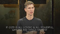 Video Image Thumbnail:If God Is All Loving And All Powerful, Why Do Bad Things Happen? Part 1