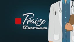 Video Image Thumbnail:Praise | Scott Hannen | August 17, 2020