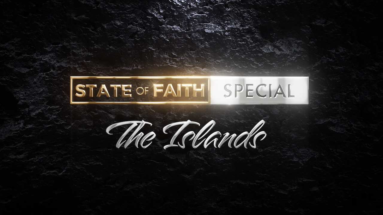 Watch Praise | State of Faith: The Islands | March 18, 2021