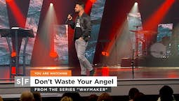 Video Image Thumbnail: Waymaker: Don't Waste Your Angel Part 1