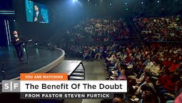 Video Image Thumbnail:The Benefit of the Doubt Part 2