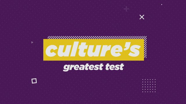 Culture's Greatest Test