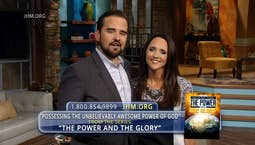 Video Image Thumbnail:The Power and the Glory: Possessing the Unbelievably Awesome Power of God Part 2