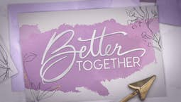 Video Image Thumbnail:Better Together | Episode 241
