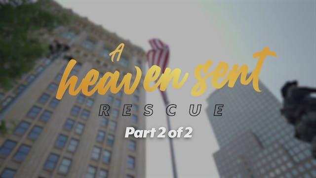 A Heaven Sent Rescue Part 2