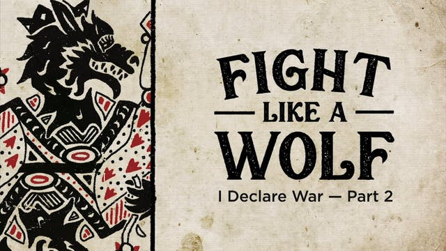 Fight Like A Wolf Part 2