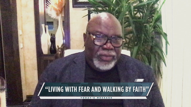 Living With Fear and Walking By Faith