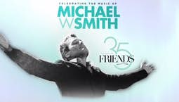 Video Image Thumbnail:35 Years of Friends with Michael W. Smith Part 1