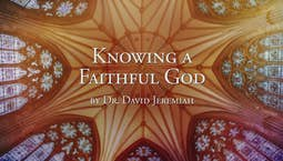 Video Image Thumbnail:Knowing a Faithful God