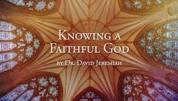 Knowing a Faithful God