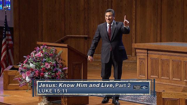 Jesus Know Him & Live