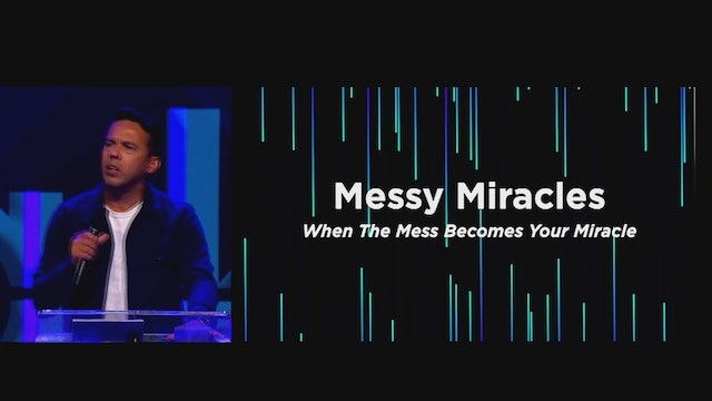 Messy Miracles!