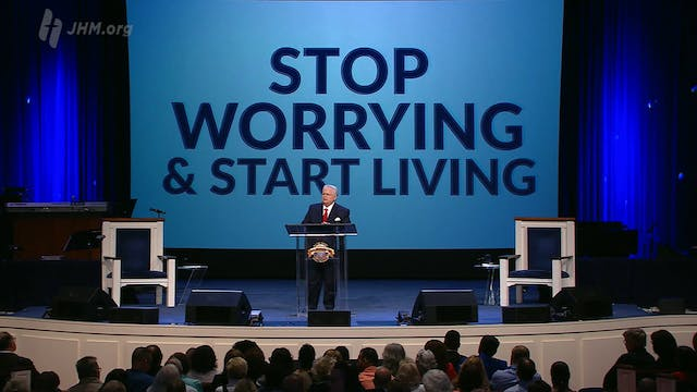 Stop Worrying and Start Living | What...