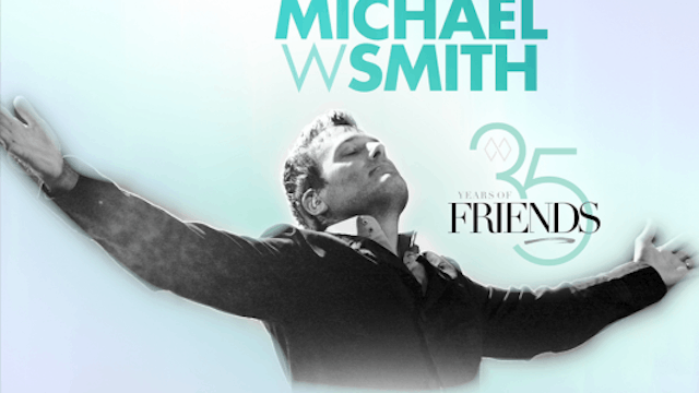 35 Years of Friends with Michael W. Smith