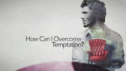 Video Image Thumbnail:How Can I Overcome Temptation?