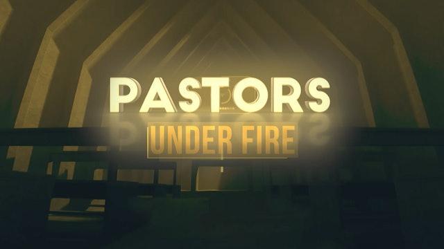 Pastors Under Fire