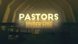Video Image Thumbnail:Pastors Under Fire