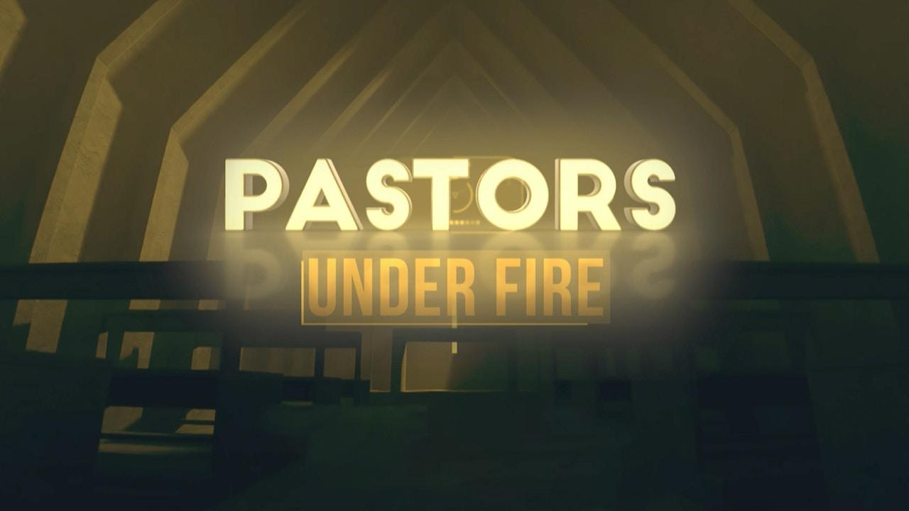 Watch Pastors Under Fire