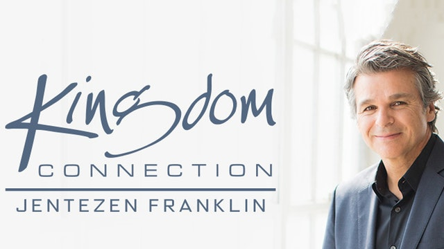 Kingdom Connection with Jentezen Franklin