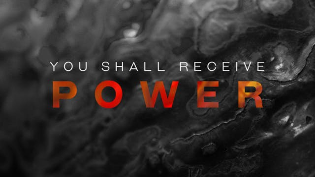 Pentecost: You Shall Receive Power