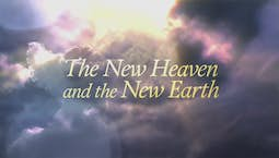 Video Image Thumbnail:The New Heaven And The New Earth
