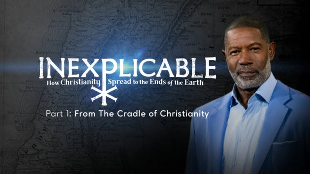 Part 1: From the Cradle of Christianity