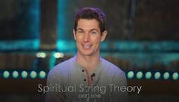 Video Image Thumbnail:Spiritual String Theory Part 1