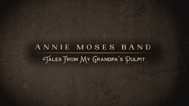 Annie Moses Band: Tales From My Grand...