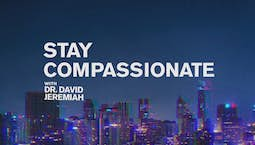 Video Image Thumbnail:Stay Compassionate