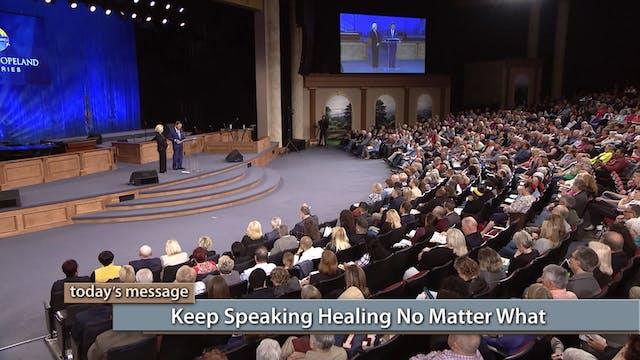 Keep Speaking Healing No Matter What