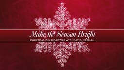 Make the Season Bright: Christmas on Broadway with Dr. David Jeremiah