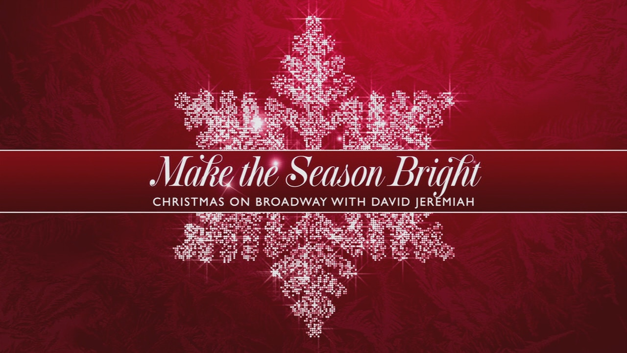 Watch Make the Season Bright: Christmas on Broadway with Dr. David Jeremiah