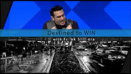 Video Image Thumbnail: Destined to Win with Frank Santora