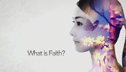 Video Image Thumbnail:What Is Faith?