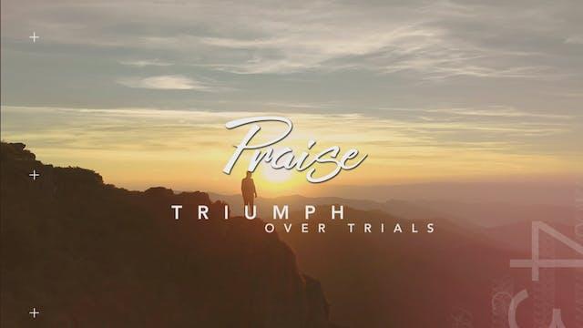 Triumph Over Trials