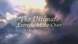 The Ultimate Extreme Make Over
