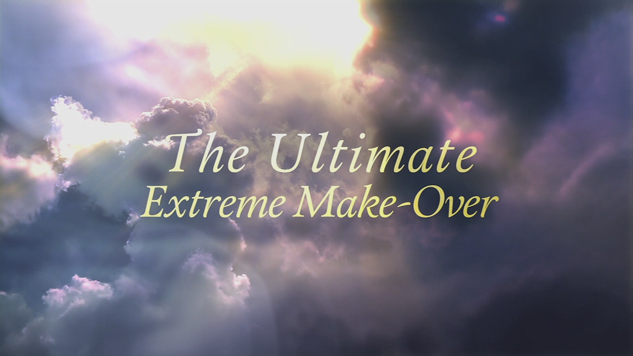 Watch The Ultimate Extreme Make Over