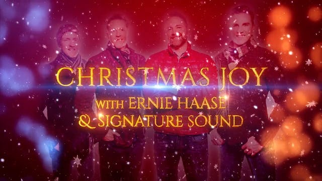 Christmas Joy with Ernie Haase & Sign...