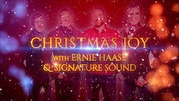 Video Image Thumbnail:Christmas Joy with Ernie Haase & Signature Sound