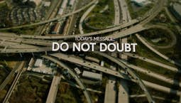 Video Image Thumbnail:Do Not Doubt