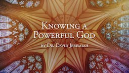 Video Image Thumbnail:Knowing a Powerful God