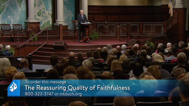 Expressing Godly Character Part 6: The Reassuring Quality of Faithfulness