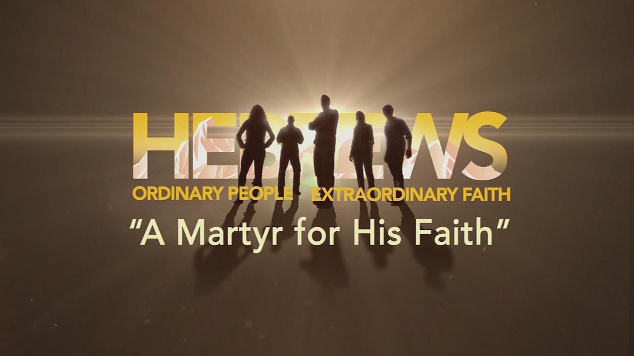 Watch A Martyr For His Faith