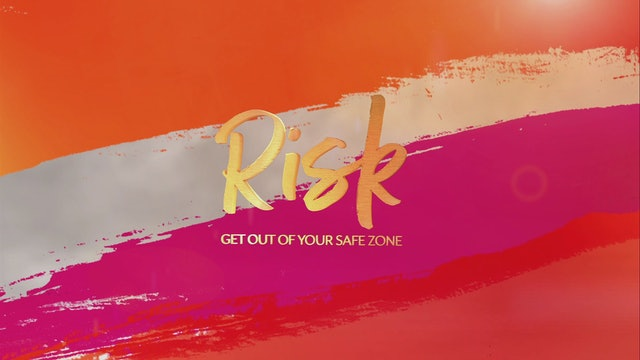 Risk: Get Out of Your Safe Zone