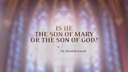 Video Image Thumbnail:Is He the Son of Mary or the Son of God?