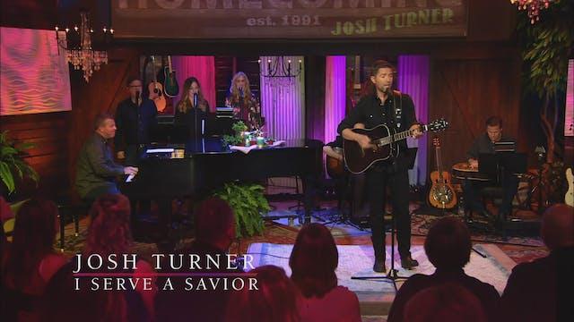 Josh Turner: I Serve A Savior