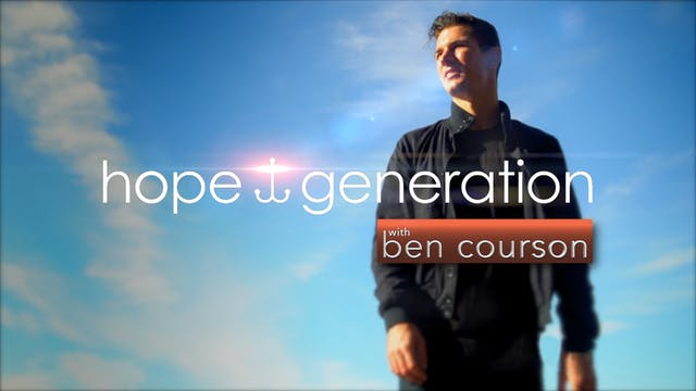 Hope Generation with Ben Courson