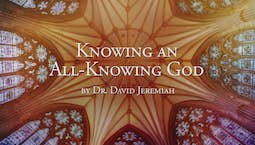 Video Image Thumbnail:Knowing an All-Knowing God