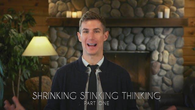 Shrinking, Stinking, Thinking Part 1